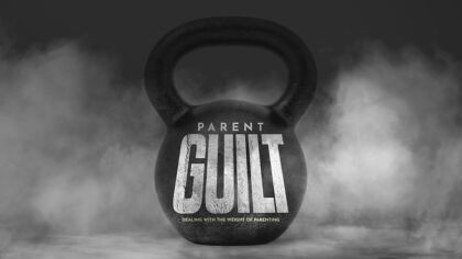 Parent Guilt: Dealing With The Weight Of Parenting