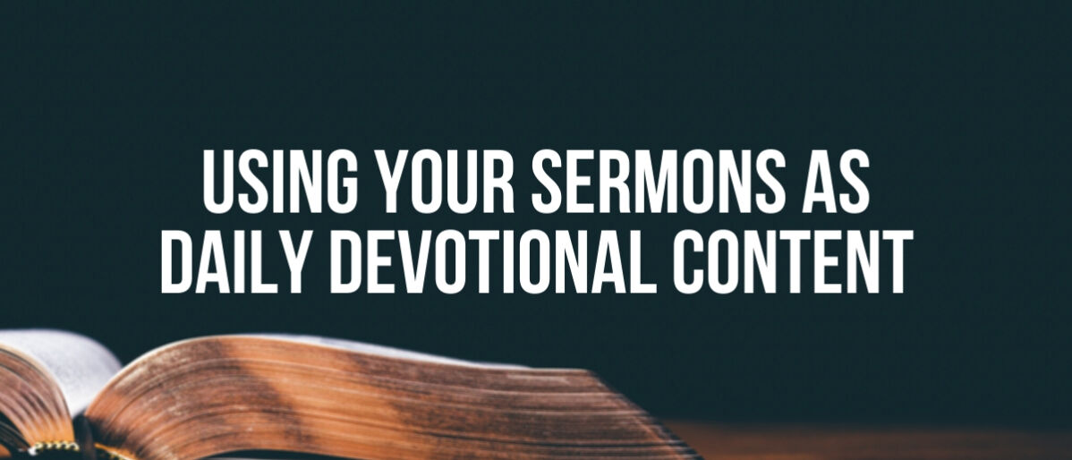 Using Your Sermons as Daily Devotional Content