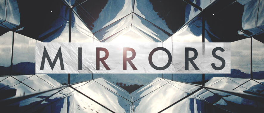 New Series Highlight: Mirrors