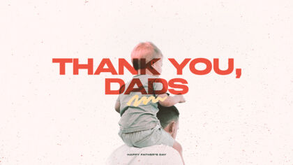 Thank You Dads