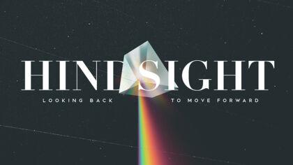 Hindsight: Looking Back to Move Forward