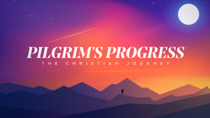 Pilgrim's Progress: The Christian Journey
