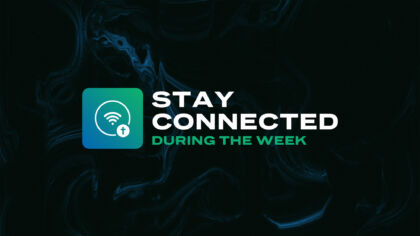 Stay Connected During The Week