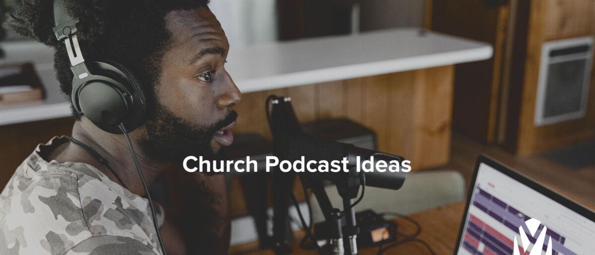 Church Podcast Ideas