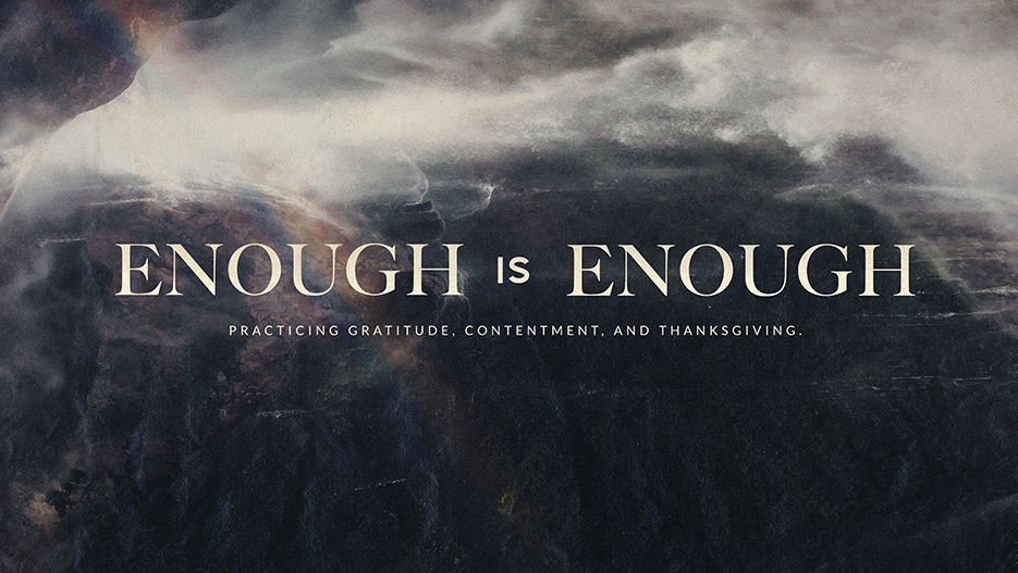 Enough Is Enough Gratitude and Contentment Sermon Series Graphic