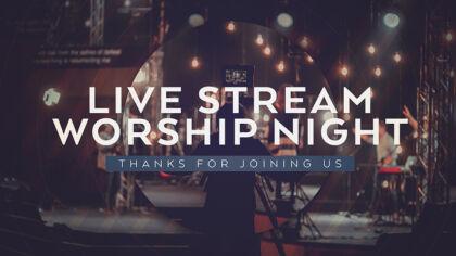Live Stream Worship Night