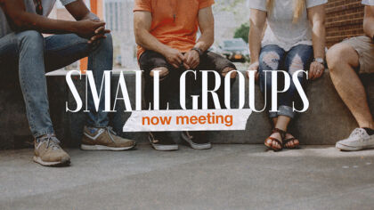 Small Groups Now Meeting