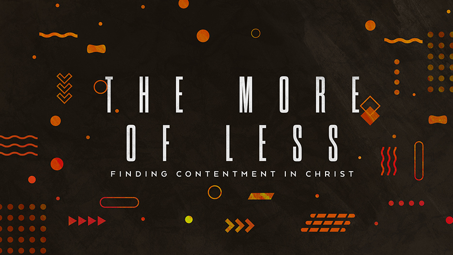 The More Of Less Contentment Sermon Series Graphic