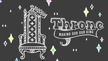Throne: Making God Our King