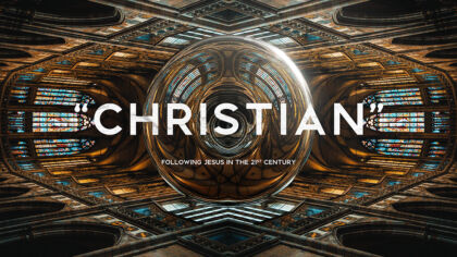 """Christian"": Following Jesus in the 21st Century"