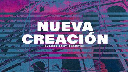 Nueva Creacion: El Libro De 2 Corintios
