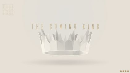 The Coming King