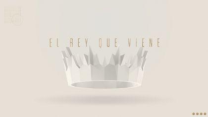 El Rey Que Viene