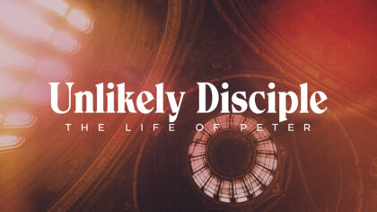 Unlikely Disciple: The Life Of Peter