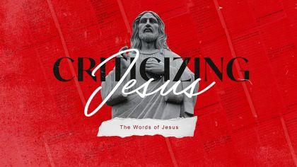 Criticizing Jesus