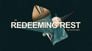 Redeeming Rest Practicing Sabbath Sermon Series Graphic