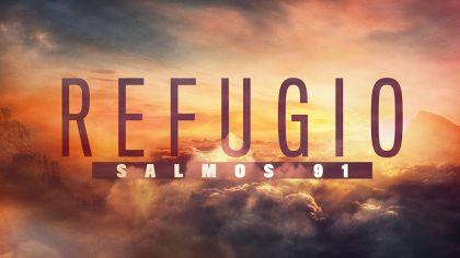 Refugio: Salmos 91