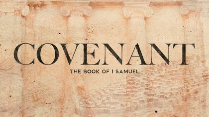 Covenant: The Book of 1 Samuel