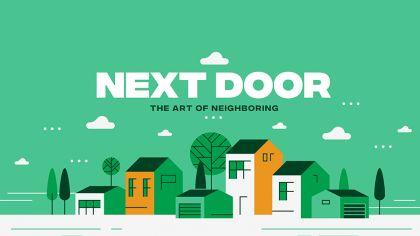 Next Door: The Art Of Neighboring