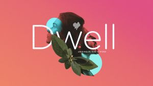 Dwell Abiding In God's Word Sermon Series Graphic