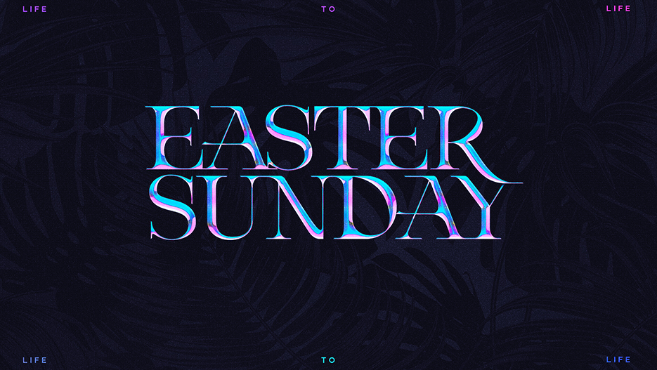 Easter Sunday Life To Life Easter Sunday Sermon Graphic