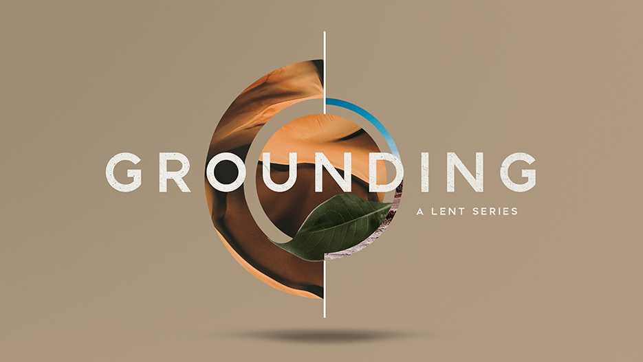 Grounding Lent Sermon Series Graphic