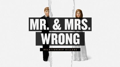 Mr. and Mrs. Wrong: Relationship Killers