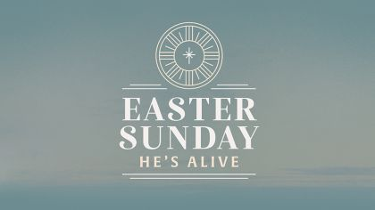 Easter Sunday: He's Alive