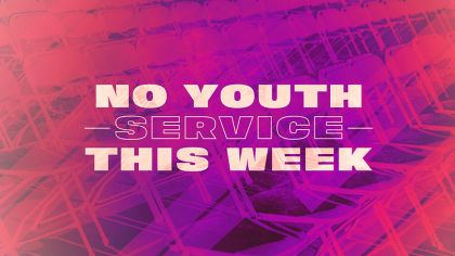 No Youth Service This Week