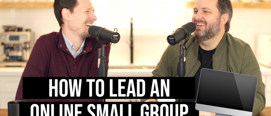Best Practices for Leading Online Small Groups
