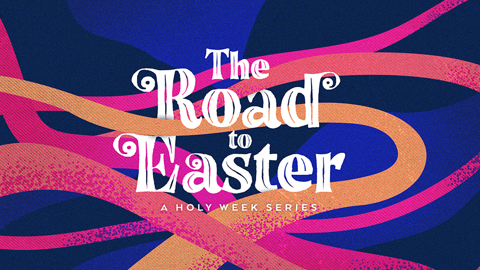 The Road To Easter Holy Week Sermon Series Graphic