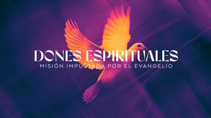 Dones Espirituales: Misión Impulsada Por El Evangelio