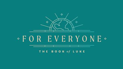 For Everyone: The Book of Luke