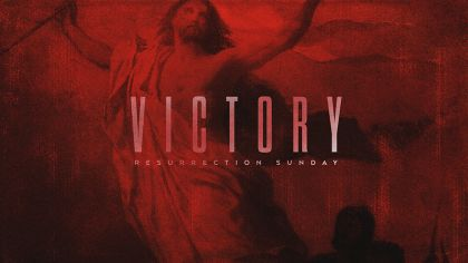 Victory: Resurrection Sunday