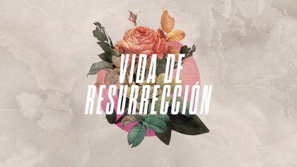 Vida De Resurreccion