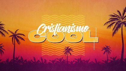 Cristianismo Cool