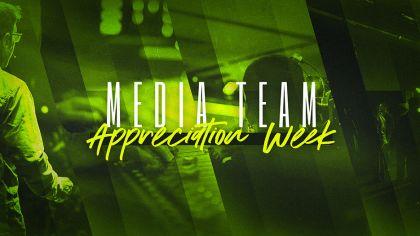 Media Team Appreciation Week