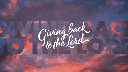 Giving Back To The Lord