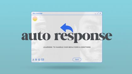 Auto Response: Learning to Handle Our Behaviors & Emotions