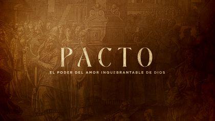 Pacto: El Poder Del Amor Inquebrantable De Dios