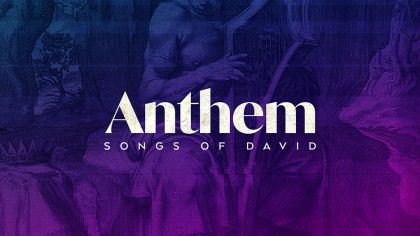Anthem: The Songs of David