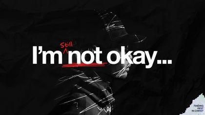 I'm Still Not Okay