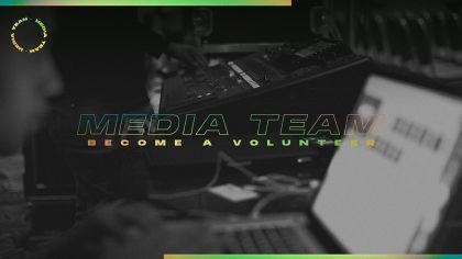 Media Team Volunteers