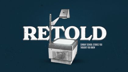 Retold: Sunday School Stories You Thought You knew