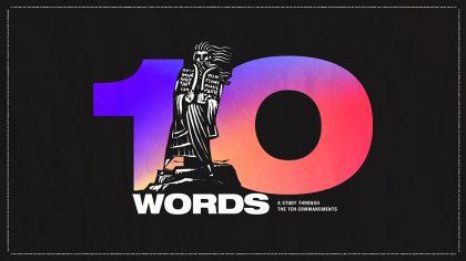 Ten Words: A Study Through The Ten Commandments