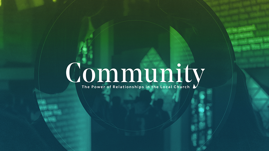 Community: The Power of Relationships In The Local Church Sermon Series Graphic