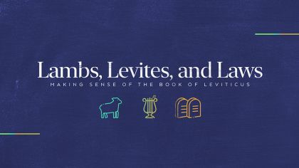 Lambs, Levites, and Laws: The Book of Leviticus