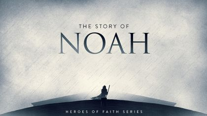 Heroes of Faith: The Story of Noah