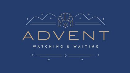 Advent: Watching and Waiting