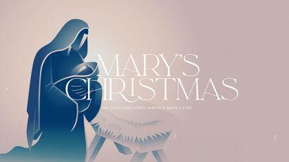 Mary's Christmas: The Christmas Story Through Mary's Eyes